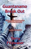 img - for Guantanamo Break Out (A James Link Thriller) book / textbook / text book