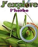 echange, troc Claude Delafosse, Caroline Allaire - J'explore l'herbe de tout près
