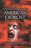 American Exorcist: Critical Essays on William Peter Blatty
