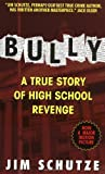Bully: A True Story Of High School Revenge