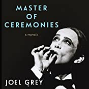 Master of Ceremonies: A Memoir   [Joel Grey]