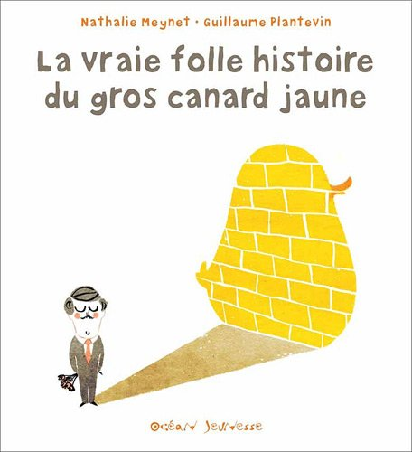 La Vraie Folle Histoire du Gros Canard Jaune PDF