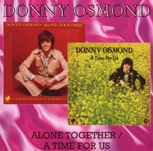 Donny Osmond - Alone Together / A Time for Us - Zortam Music