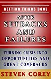 img - for Getting Things Done After Setbacks And Failures: Turning Crisis Into Opportunities And Great Comebacks book / textbook / text book
