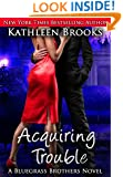 Acquiring Trouble (Bluegrass Brothers Book 3)