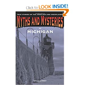 Myths and Mysteries of Michigan: True Stories of the Unsolved and Unexplained (Myths and Mysteries Series) by Sally Barber