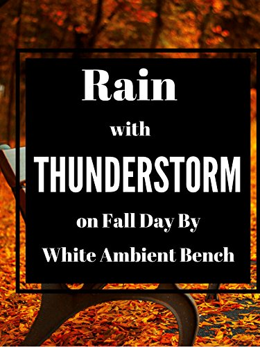 Rain and Thunderstorm on fall day by white ambient bench very dark