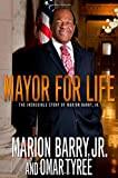 img - for Mayor for Life: The Incredible Story of Marion Barry, Jr. book / textbook / text book