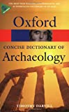 Concise Oxford Dictionary of Archaeology (Oxford Quick Reference)
