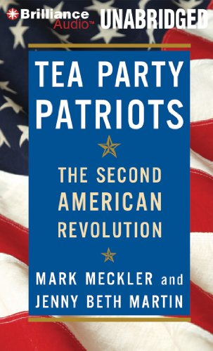 Tea Party Patriots: The Second American Revolution: Library Edition