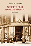 Sheffield Shops & Shopping (Images of England) Ruth Harman