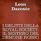 I delitti della Royal Society [Crimes of the Royal Society]: Il mistero del demone rosso Audiobook by Leon Dacoste Narrated by Silvia Cecchini