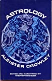 Aleister Crowley's Astrology, With a Study of Neptune and Uranus (0877282471) by Aleister Crowley