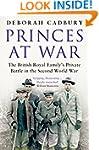 Princes at War: The British Royal Fam...