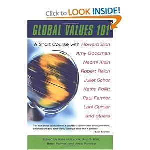 Global Values 101 A Short Course - with Howard Zinn, Amy Goodman, Naomi Klein, Robert Reich, Juliet Schor, Katha Pollitt, Paul F