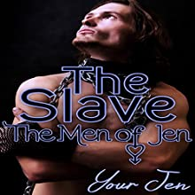 The Slave: The Men of Jen, Book 4 Audiobook by  Your Jen Narrated by Nicci Hejnar
