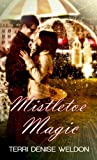 Mistletoe Magic (Christmas Holiday Extravaganza)