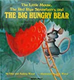img - for [ The Little Mouse, the Red Ripe Strawberry, and the Big Hungry Bear Wood, Don ( Author ) ] { Paperback } 1987 book / textbook / text book