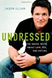 img - for Undressed: The Naked Truth about Love, Sex, and Dating Hardcover October 16, 2006 book / textbook / text book