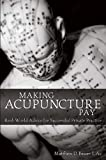 Making Acupuncture Pay: Real-World Advice for Successful Private Practice (English Edition)