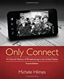 Only Connect: Cultural History of Broadcasting in the US Michele Hilmes
