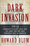 Dark Invasion: 1915: Germany's Secret...
