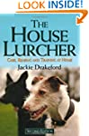 House Lurcher: Care, Rearing and Trai...