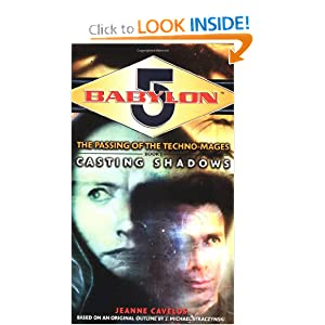 Casting Shadows (Babylon 5: The Passing of the Techno-Mages, Book 1) by Jeanne Cavelos