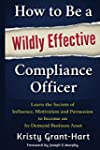 How to Be a Wildly Effective Complian...