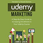 Udemy Marketing: A Step-by-Step Guide to Increasing Enrollment in Your Udemy Course | James Chen