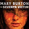 The Seventh Victim (       UNABRIDGED) by Mary Burton Narrated by Johanna Parker