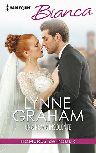 Lynne Graham - Una novia insolente (Miniserie Bianca) (Spanish Edition)