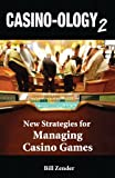 Casino-ology 2: New Strategies for Managing Casino Games