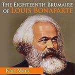 The Eighteenth Brumaire of Louis Bonaparte | Karl Marx