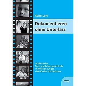 """Dokumentieren ohne Unterlass: Ostdeutsche Film- und Lebensgeschichte in Winfried Junges """"Die Kinder"""