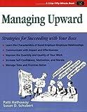 Crisp: Managing Upward: Strategies for Succeeding with Your Boss