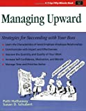 img - for Crisp: Managing Upward: Strategies for Succeeding with Your Boss (Crisp Fifty-Minute Books) book / textbook / text book