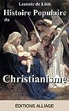 Histoire Populaire du Christianisme (annot� et illustr�)
