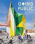 Going Public: Public Architecture, Ur...