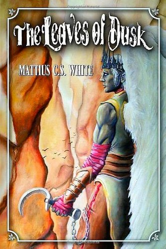 Book: The Leaves of Dusk by Mattius C. S. White