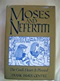 img - for Moses and Nefertiti: The God's Heart Is Pleased book / textbook / text book