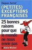 (Petites) exceptions fran�aises : 25 Bonnes raisons pour que le monde ne nous envie pas