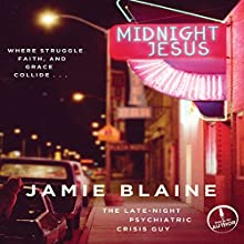 Midnight Jesus: Where Struggle, Faith, and Grace Collide... (       UNABRIDGED) by Jamie Blaine Narrated by Jamie Blaine