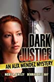 img - for Dark Justice, an Alix Mendez Mystery book / textbook / text book