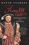 Reign of Henry VIII: The: Personalities and Politics (0099445107) by Starkey, David