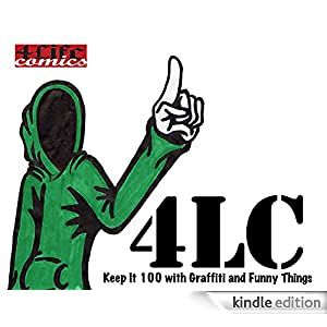 Amazon.com: 4LC: Keep It 100 with Graffiti and Funny Things eBook