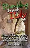 Stumbling through Italy: Tales of Tuscany, Sicily, Sardinia, Apulia, Calabria and places in-between (English Edition)