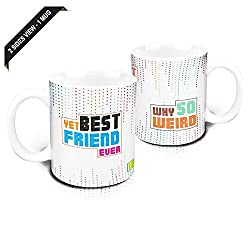 Hot Muggs Yet Best Friend Ever Ceramic Mug, 350 ml