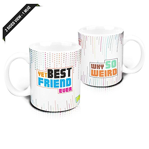 Hot Muggs Yet Best Friend Ever Ceramic Mug, 350 ml