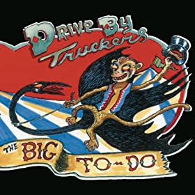 Drive-By Truckers - The Big To Do